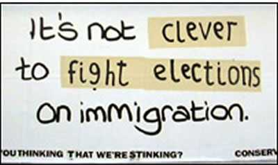 Tory Poster: It's not clever to fight elections on imigration