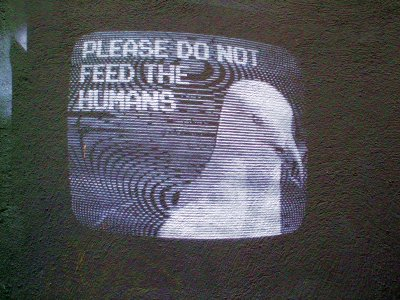 Graffiti - Please do not feed the Humans